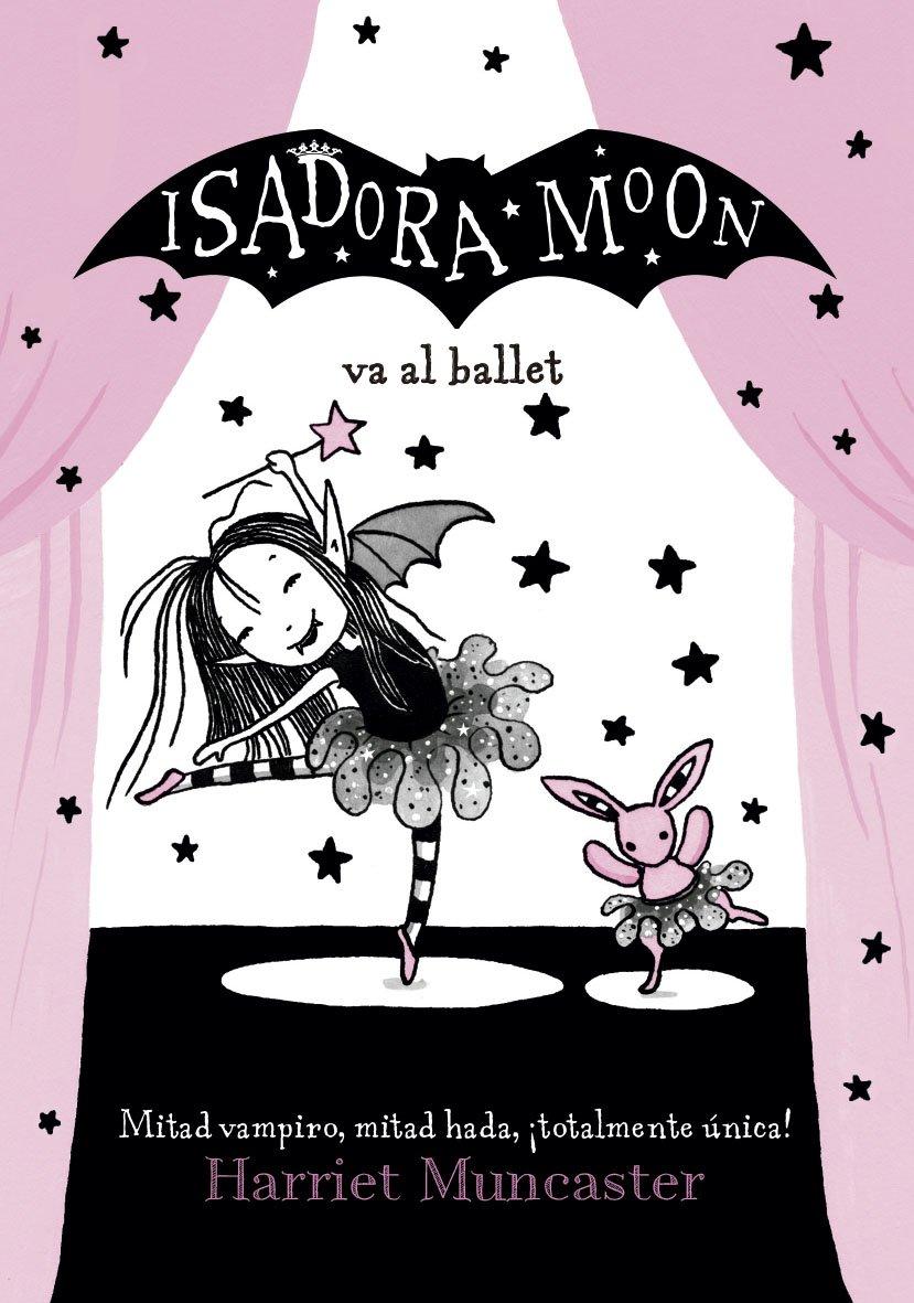 Isadora Moon va al ballet: Harriet Muncaster: 9786073155465 ...