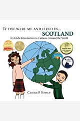 If You Were Me and Lived in... Scotland: A Child's Introduction to Cultures Around the World Kindle Edition