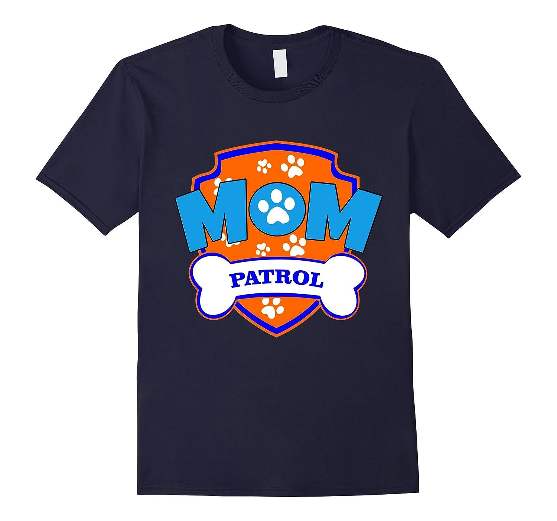 Funny Mom Patrol Dog Puppy T Shirt Gift Tee-T-Shirt