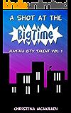 A Shot at the Big Time: A Maxima City Talent Novel