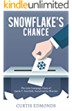 Snowflake's Chance: The 2016 Campaign Diary of Justin T. Fairchild, Social Justice Warrior (English Edition)