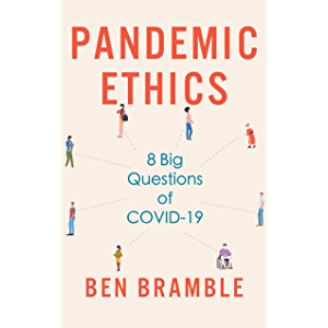 Pandemic Ethics: 8 Big Questions of COVID-19