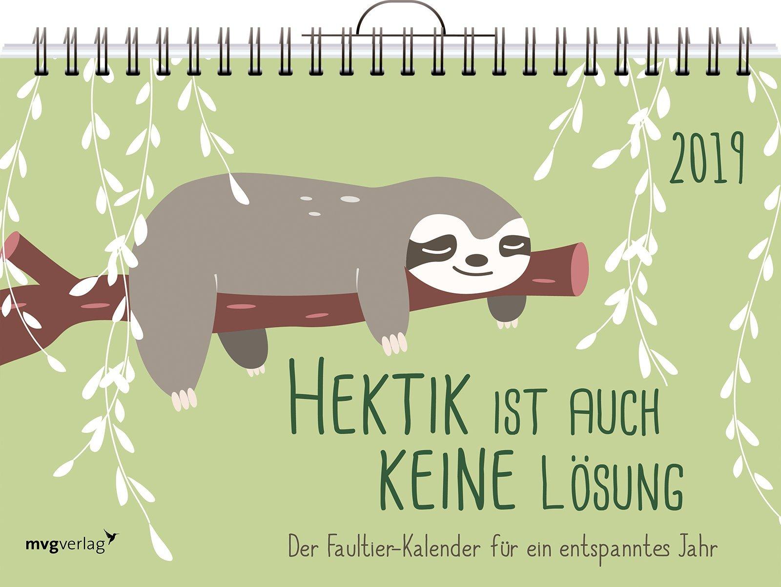 Hektik ist auch keine Lösung: Der Faultier-Kalender 2019 Kalender – Wandkalender, 9. Juli 2018 mvg Verlag 3868829261 Kalender / Humor Satire