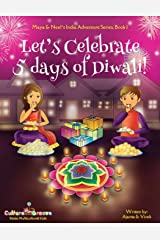 Let's Celebrate 5 Days of Diwali! (Maya & Neel's India Adventure Series, Book 1) (Volume 1) Paperback