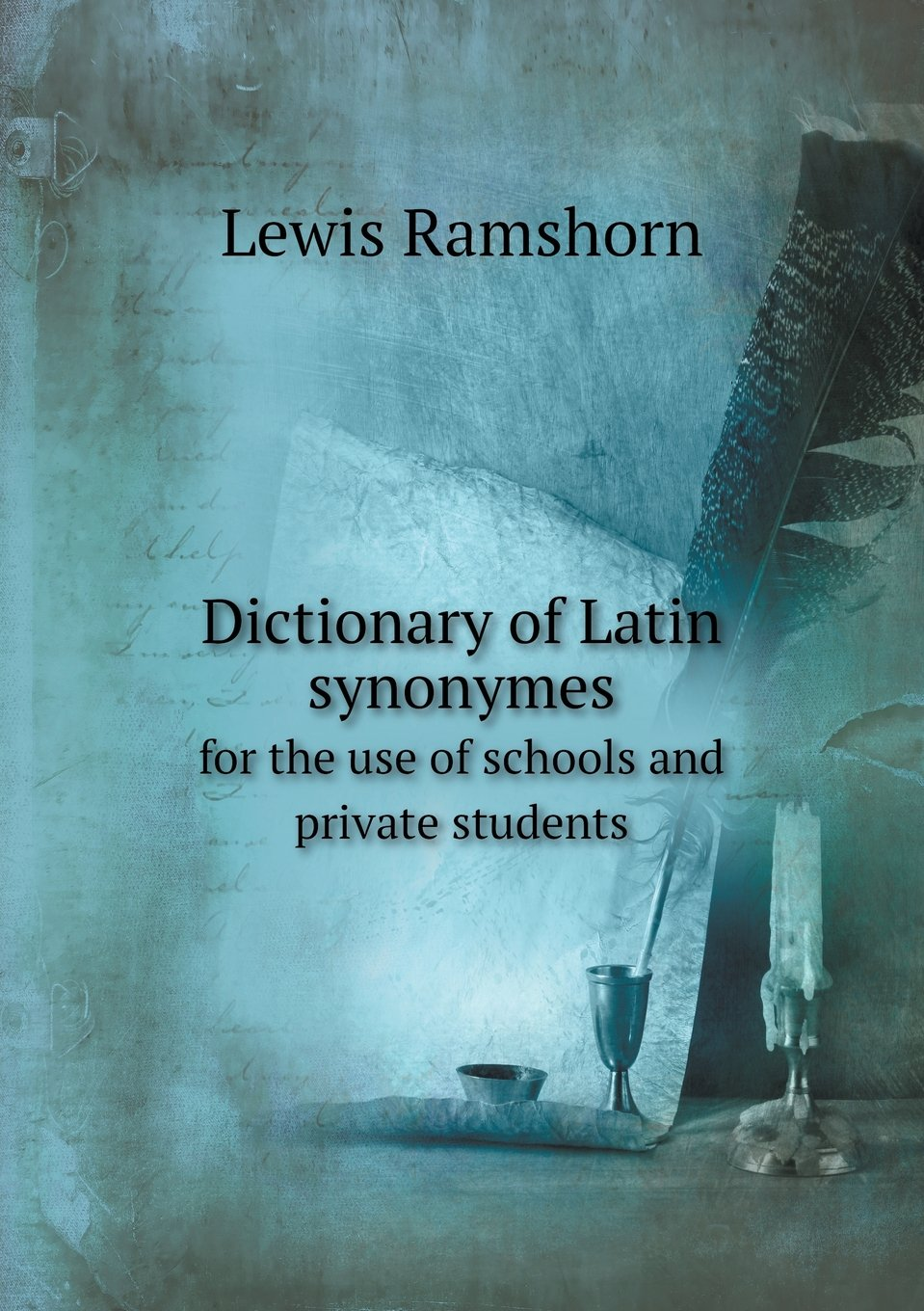 Download Dictionary of Latin synonymes for the use of schools and private students pdf epub