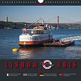 Lisboa 2015 - Lissabon 2015: Foto-Kalender mit Bildern aus Lissabon