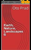 Earth, Nature, Landscapes 6