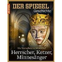 SPIEGEL GESCHICHTE 1/2015: Herrscher, Ketzer, Minnesänger