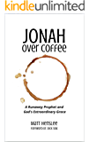 Jonah Over Coffee: A Runaway Prophet and God's Extraordinary Grace