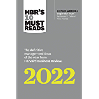 HBR's 10 Must Reads 2022: The Definitive Management Ideas of the Year from Harvard Business Review (with bonus article…