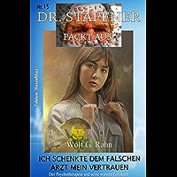 Ich schenkte dem falschen Arzt mein Vertrauen: Dr. Staffner packt aus 16