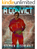 A Convict: (CORPORATION WARS Book 4)