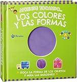 Aprende tocando... los colores y las formas (Castellano - A Partir De 0 Años - Proyecto De 0 A 3 Años - Libros Sensoriales)