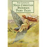 The Complete Fairy Tales of Hans Christian Andersen - Complete Collection (Illustrated and Annotated) (Literary Classics Coll