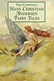 The Complete Fairy Tales of Hans Christian Andersen - Complete Collection (Illustrated and Annotated) (Literary Classics Collection Book 18) (English Edition)
