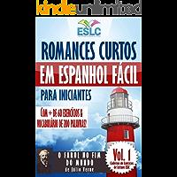 """Romances Curtos em Espanhol Fácil para Iniciantes com + de 60 exercícios & Vocabulário de 200 palavras: """"O Farol no Fim…"""