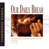 Our Daily Bread - Symphonic Hymns - Volume 16