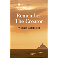 Remember the Creator: The Reality of God (English Edition)