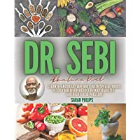 DR. SEBI ALKALINE DIET: Cleanse and Heal Your Body With Special Herbs. Detox Your Liver, Reduce Risk of Diabetes and…