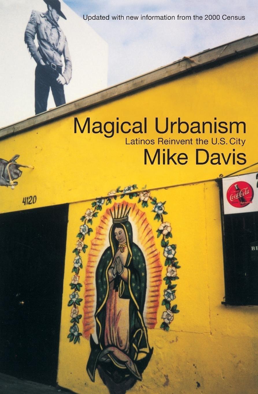 Magical Urbanism: Latinos Reinvent the U.S. Big City PDF