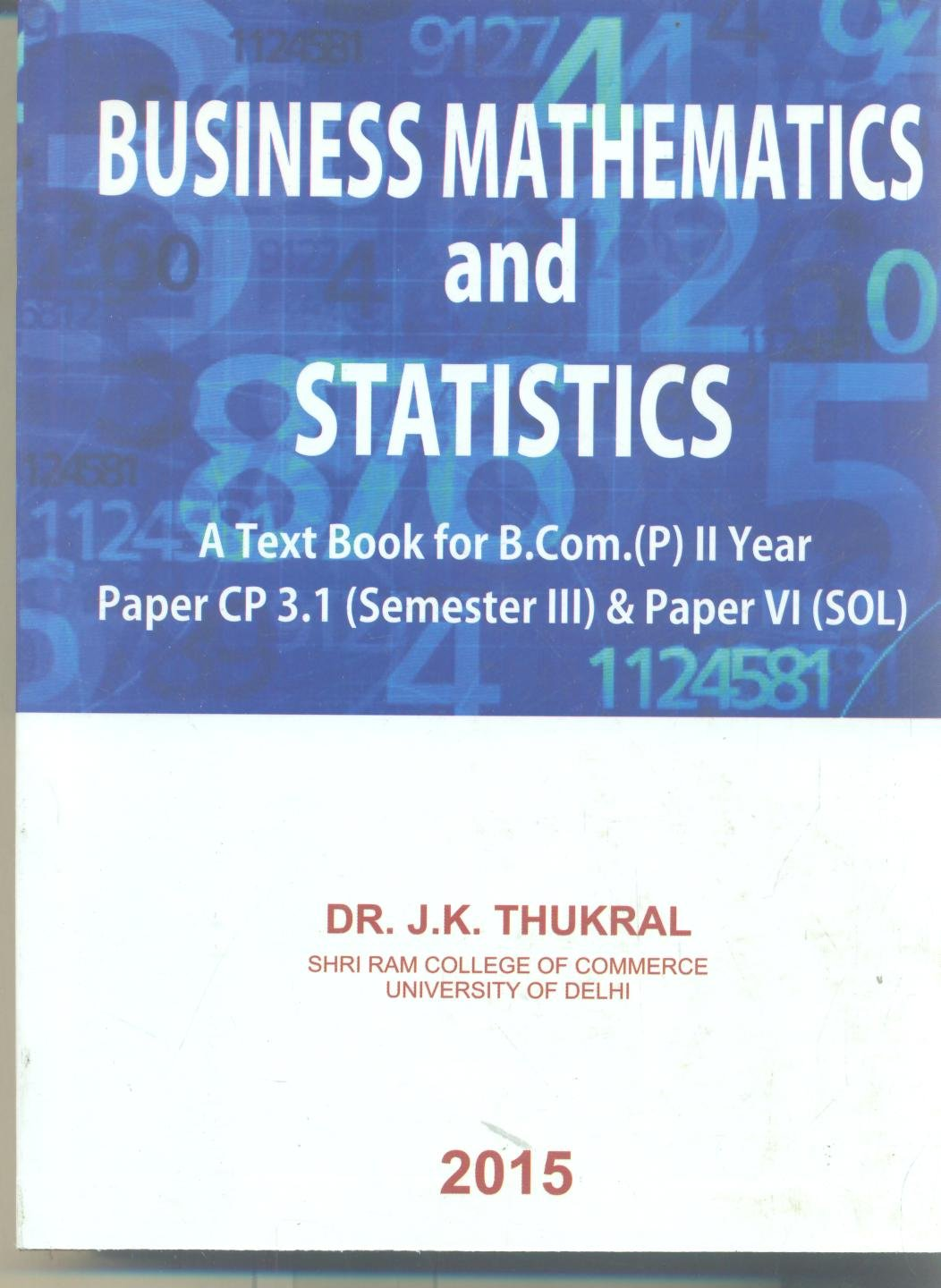 Buy BUSINESS MATHEMATICS AND STATISTICS (B.COM 2ND YEAR) Book Online ...