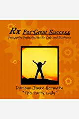 Rx For Great Success - Prosperity Prescriptions for Life and Business Paperback
