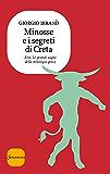 Minosse e i segreti di Creta (Eroi. Le grandi saghe della mitologia greca)