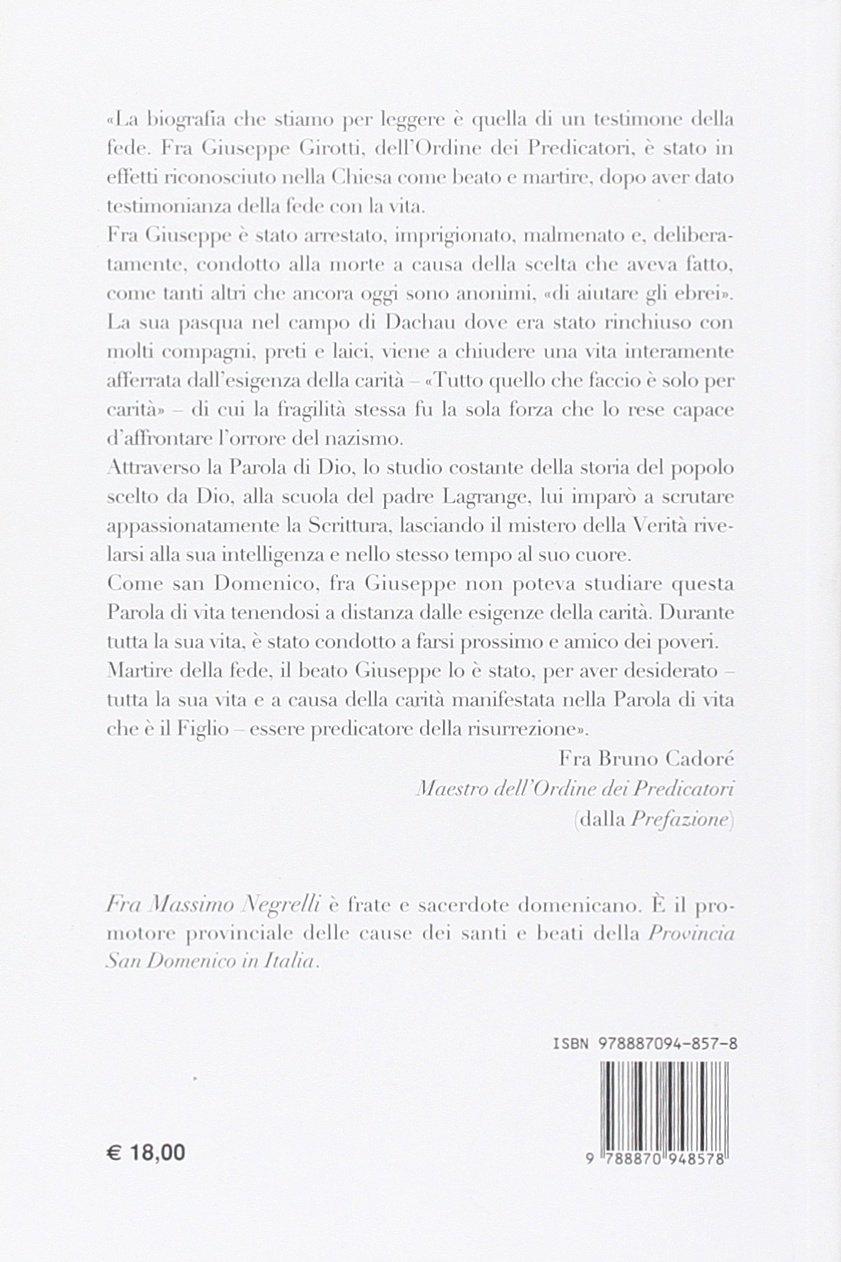 La carità segreta. Il beato Giuseppe Girotti O. P. martire ...
