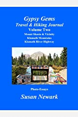 Gypsy Gems Travel and Hiking Journal Volume Two: Mount Shasta & Vicinity, Klamath Mountains, Klamath River Highway: Siskiyou County Highlights Kindle Edition