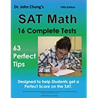 Dr. John Chung's SAT Math Fifth Edition: 63 Perfect Tips and 16 Complete Tests