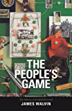 The People's Game: The History of Football Revisited (Mainstream Sport)