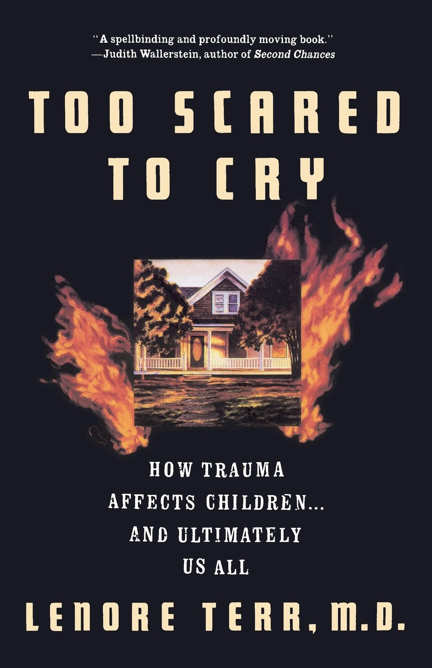 Too Scared To Cry: Psychic Trauma In Childhood: Lenore Terr: 8601419968725:  Amazon: Books