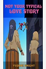 not your typical Love Story Kindle Edition