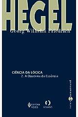 Ciência da lógica: 2. A doutrina da essência (Pensamento humano) eBook Kindle