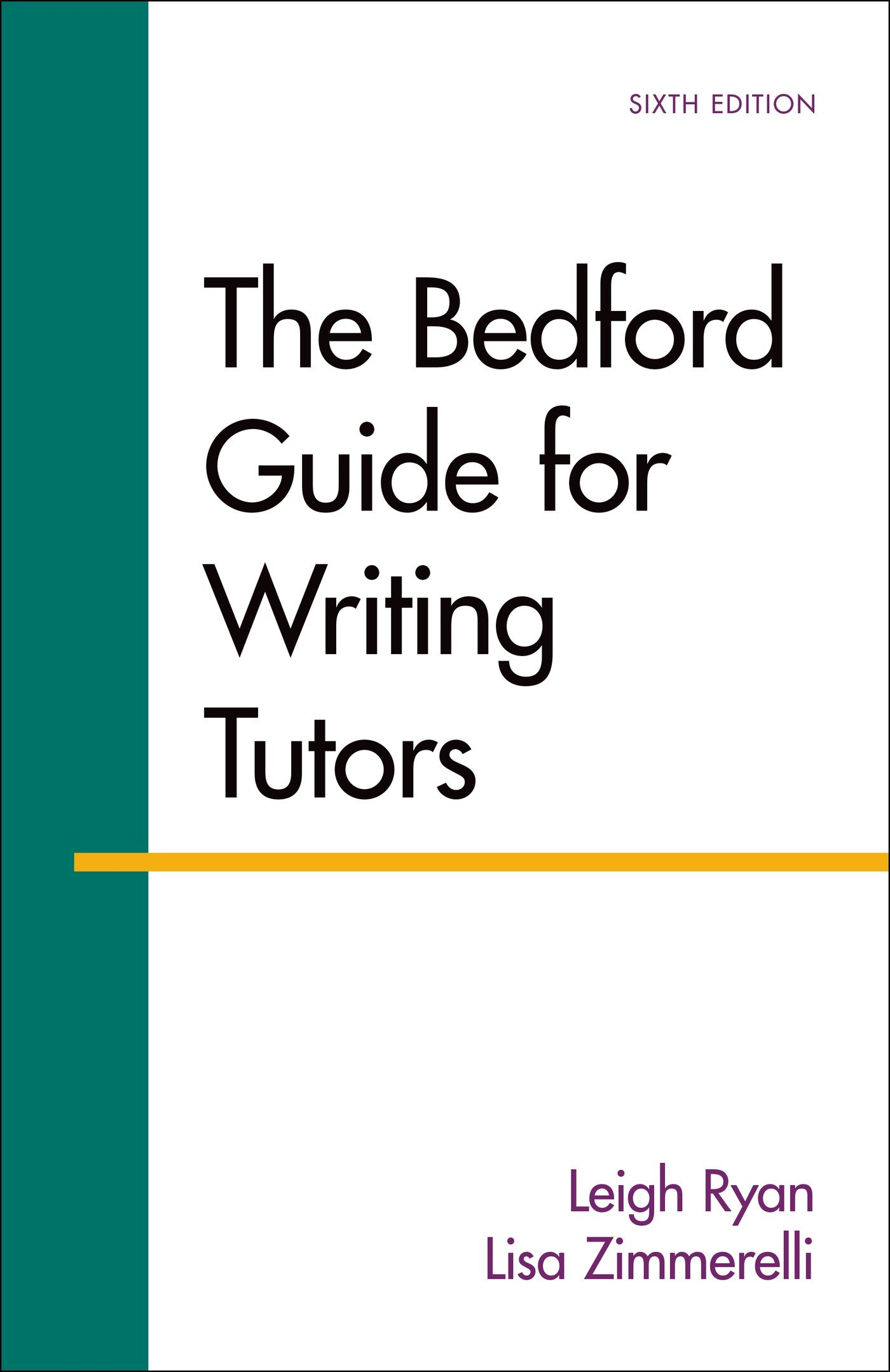 The Bedford Guide for Writing Tutors: Leigh Ryan, Lisa Zimmerelli:  9781457650727: Creative Writing & Composition: Amazon Canada