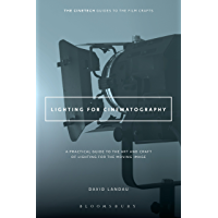 Lighting for Cinematography: A Practical Guide to the Art and Craft of Lighting for the Moving Image (The CineTech… book cover