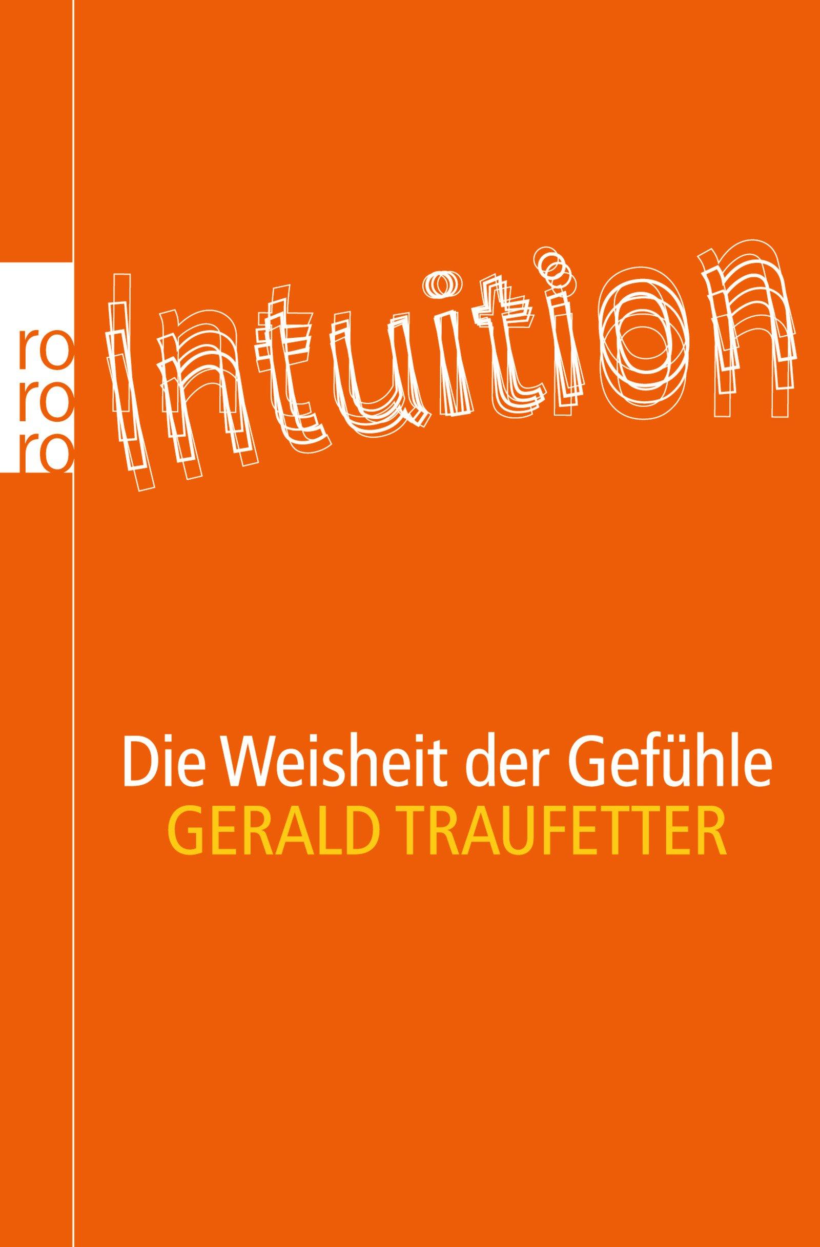 Intuition: Die Weisheit der Gefühle