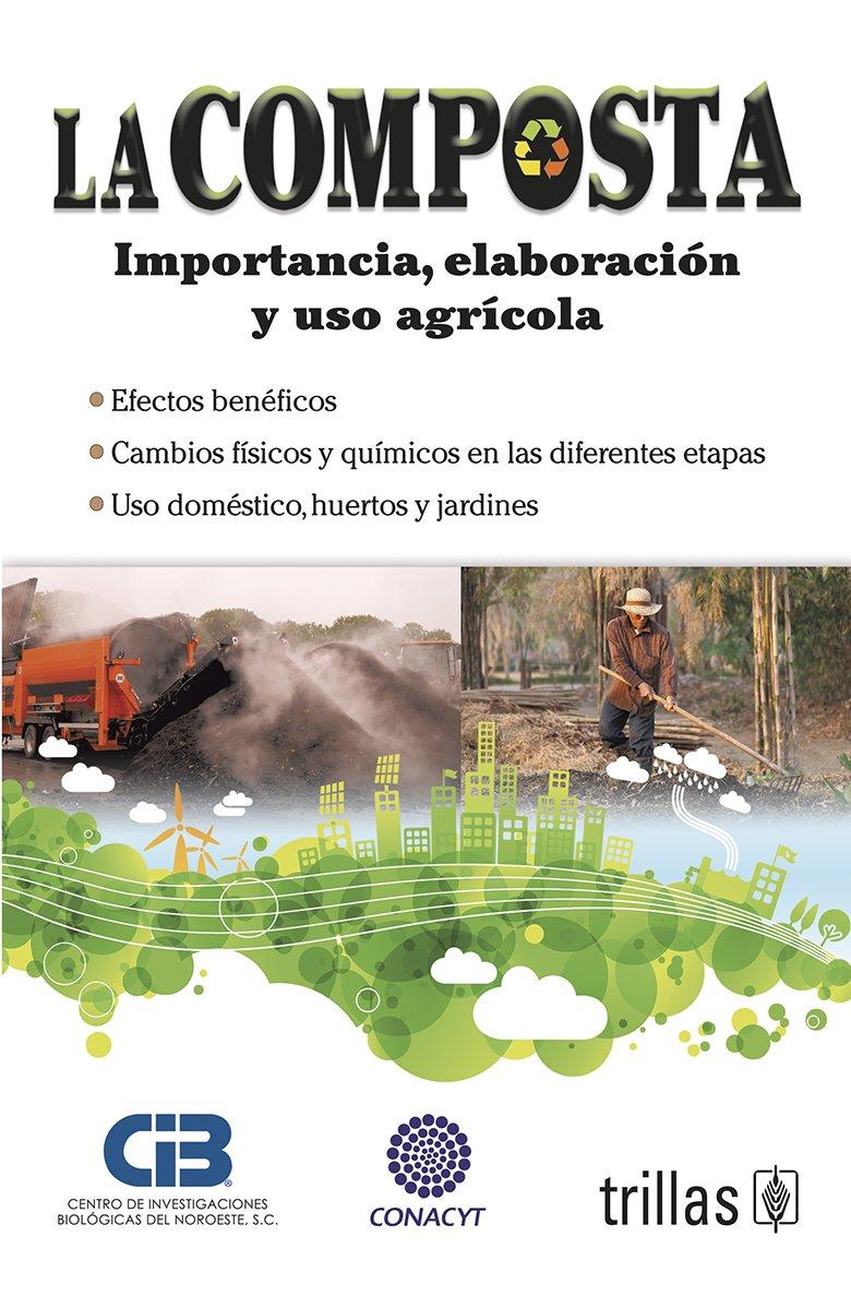 La composta/Agricultural composting: Importancia, Elaboración Y Uso Agrícola/Importance, Development and Agricultural Use: Amazon.es: S.C. Centro ...