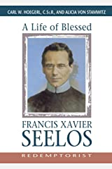 A Life of Blessed Francis Xavier Seelos, Redemptorist Paperback