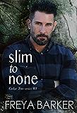 Slim To None (Cedar Tree Series Book 1)