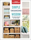 Good Housekeeping: Simple Organizing Wisdom: 400 Quick and Easy Clutter Cures