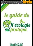 Le guide de l'écologie pratique