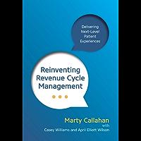 Reinventing Revenue Cycle Management: Delivering Next-Level Patient Experiences (English Edition)