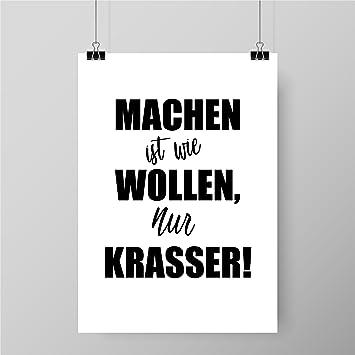 papierschmie.de Spruch-Poster   Motiv: Machen ist Wie Wollen, Nur ...