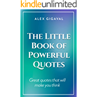 The Little Book of Powerful Quotes: Great quotes that will make you think!