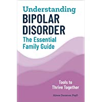 Understanding Bipolar Disorder: The Essential Family Guide