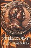 Vitellius' Feast: The Four Emperors Series: Book IV