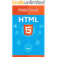 HTML5: Discover How To Create HTML 5 Web Pages With Ease (HTML5 CSS3 JavaScript)
