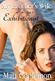 My Brother's Wife: Exhibitionist Part 3 (English Edition)