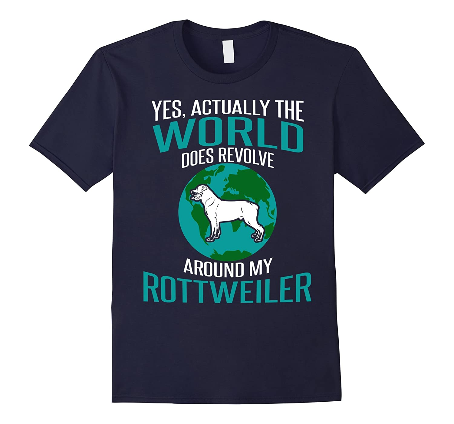 Yes, Actually The World Does Revolve Around My Rottweiler-Art